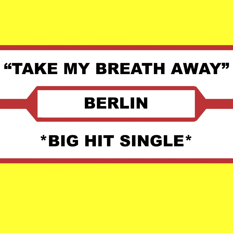 Take My Breath Away (Live) - Single