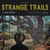 Lord Huron - Strange Trails Album