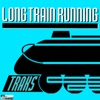 Long Train Runnin'