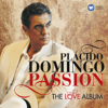 Passion: The Love Album - Plácido Domingo