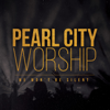 We Won't Be Silent - Pearl City Worship