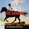 Dick Francis - The Danger (Unabridged) artwork
