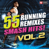 55 Smash Hits! - Running Remixes Vol. 2 - Power Music Workout