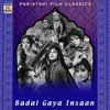 Badal Gaya Insaan (Pakistani Film Soundtrack)