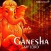 Ganesha - My Lord