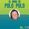 El Show de Polo Polo, Vol. 17