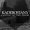 Castle in the Snow - Kadebostany mp3