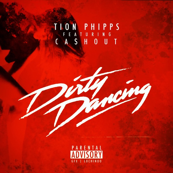Dirty Dancing (feat. Ca$h Out) - Single by Tion Phipps on Apple Music