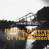 Pauline Oliveros - Crossing the Sands