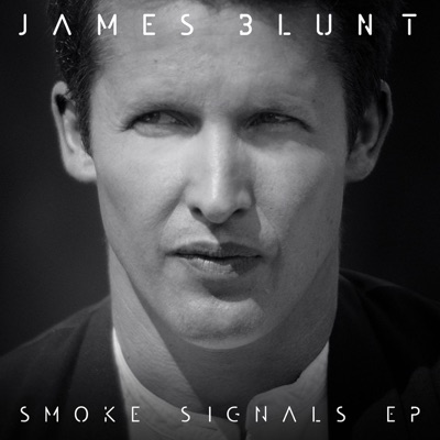 Smoke Signals - EP - James Blunt