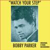 Bobby Parker - Watch Your Step (Original V-Tone 45 Rpm Version) ilustración