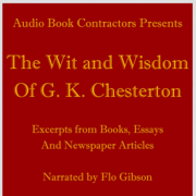 The Wit and Wisdom of G. K. Chesterton (Unabridged)