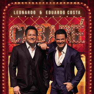 Leonardo & Eduardo Costa - Leonardo e Eduardo Costa no Cabaré (Ao Vivo)