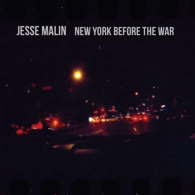 New York Before the War - Jesse Malin