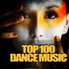 Top 100 Dance Music - Various Artists