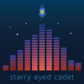 Starry Eyed Cadet - Baby Please Come Home