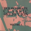 Classic Selection, Vol. 2, Dub Syndicate