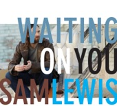 Sam Lewis - 3/4 Time