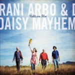 Rani Arbo & Daisy Mayhem - Piece of Land