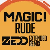 Rude (Zedd Extended Remix) - Single