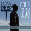 Low Deep T - Got 2 Find Love artwork