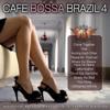 Café Bossa Brazil, Vol. 4: Bossa Nova Lounge Compilation - Various Artists