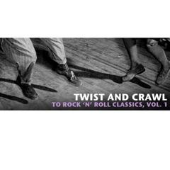 Twist and Crawl to Rock 'N' Roll Classics, Vol. 1