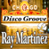 Disco Groove (Ray's Original Radio) - Ray Martinez