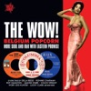 The Wow! - More Soul and R&B With Eastern Promise (Belgium Popcorn)