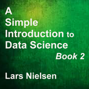 A Simple Introduction to Data Science, Book 2: New Street Data Science Basics 2 (Unabridged)