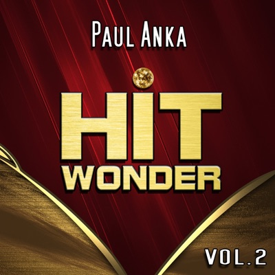 Hit Wonder: Paul Anka, Vol. 2 - Paul Anka
