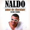 Naldo Benny - Amor de Chocolate (Versão Estúdio)  arte