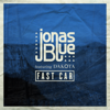 Jonas Blue - Fast Car (feat. Dakota) [Radio Edit] artwork