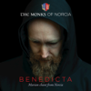 BENEDICTA: Marian Chant from Norcia - The Monks of Norcia