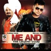 Me and the Legend Yaari feat Kuldeep Manak