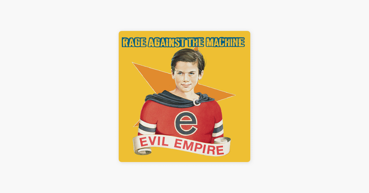rage against the machine evil empire album download