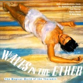 Waves In the Ether: The Magical World of the Theremin