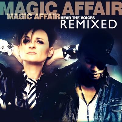 Hear the Voices (Remixed) - Single - Magic Affair
