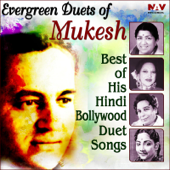 Evergreen Duets of Mukesh Best of His Hindi Bollywood Duet Songs