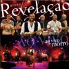 No Morro (Ao Vivo) - Grupo Revelação