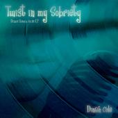 Twist in My Sobriety (Dance Remix 2015 EP)