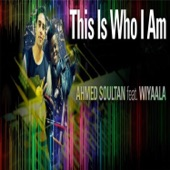 Ahmed Soultan - This Is Who I Am