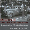 Riding the Roller Coaster: A History of the Chrysler Corporation: Great Lakes Books Series (Unabridged)