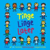 Tinge Linge Later (Flere Af De Største Børnesange Nogensinde)