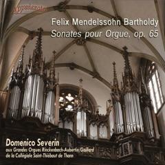 Mendelssohn: Sonates Pour Orgue, Op. 65