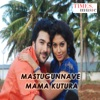 Mastugunnave Mama Kutura Single