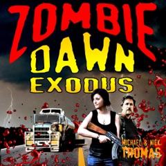 Zombie Dawn Exodus: Zombie Dawn Trilogy, Book 2 (Unabridged)
