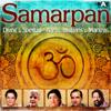 Samarpan: Divine & Spiritual  Aartis, Bhajans & Mantras songs