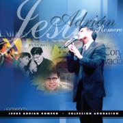 Lo Mejor de Jesus Adrian Romero: Coleccion Adoracion - Jesús Adrián Romero - Jesús Adrián Romero