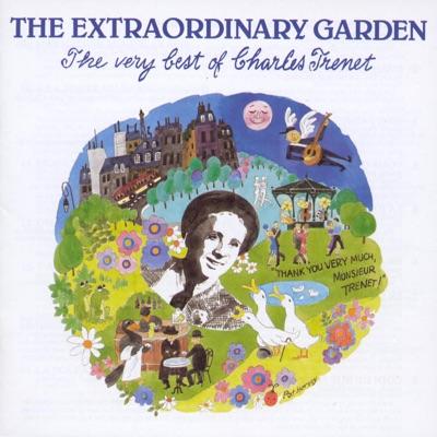 The Extraordinary Garden - The Very Best of Charles Trenet - Charles Trénet